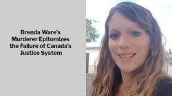Brenda Ware's Murder Epitomizes the Failure of Canada's Justice System