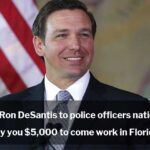 Florida Governor Ron DeSantis Offers $5K to Police Officers to Relocate to Florida