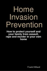 Home-Invasion-Prevention-by-Frank-Hilliard