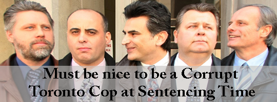 Must-Be-Nice-to-be-a-Corrupt-Toronto-Cop